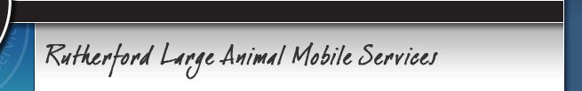 Welcome to Rutherford Large Animal Mobile Services